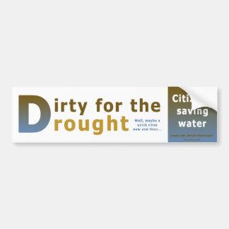 Sucio para la sequía pegatina para coche