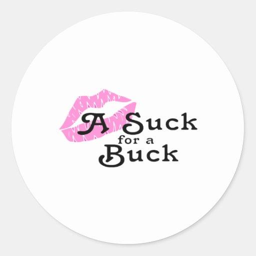 Suck For A Buck Classic Round Sticker