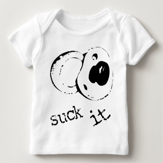 Suck It Baby T-Shirt