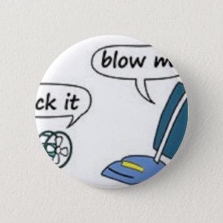 suck it, blow me button
