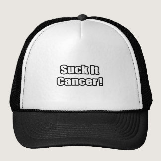 Suck It Cancer! Trucker Hat