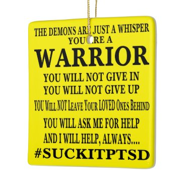 Suck It PTSD I Am A Warrior Ceramic Ornament