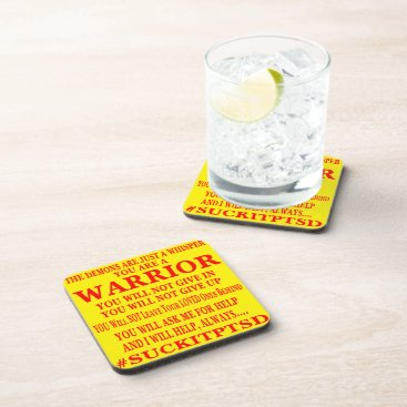 Suck It PTSD. You Are A Warrior Beverage Coaster