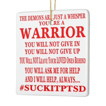 Suck It PTSD. You Are A Warrior Ceramic Ornament