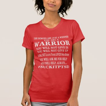Suck It PTSD. You Are A Warrior T-Shirt
