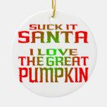 Suck it, Santa! Ornament