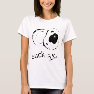 Suck It T-Shirt