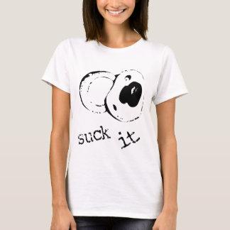 Suck It T-Shirt