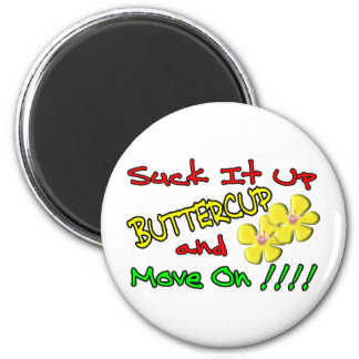 Suck It Up Buttercup 2 Inch Round Magnet