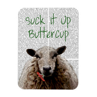 Suck It Up Buttercup Magnet