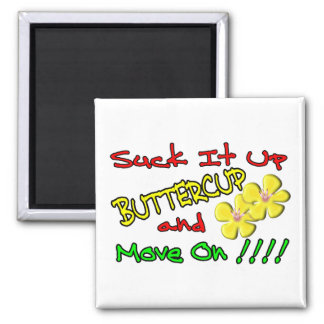 Suck It Up Buttercup 2 Inch Square Magnet