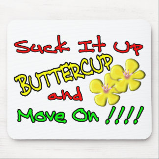 Suck It Up Buttercup Mouse Pad