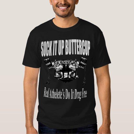 Suck It Up Buttercup T Shirt