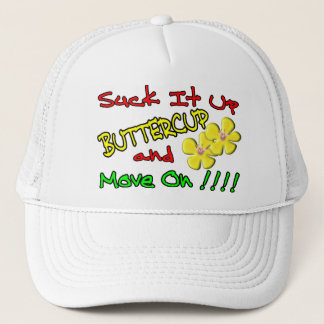 Suck It Up Buttercup Trucker Hat