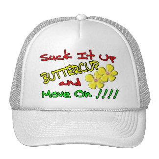 Suck It Up Buttercup Trucker Hat