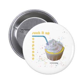 Suck It Up, Cupcake! Pinback Button