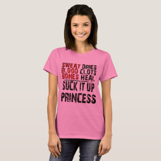 Suck It Up Princess T-Shirt