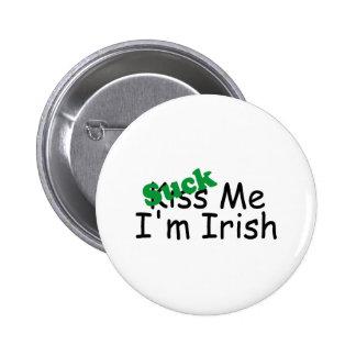 Suck Me Im Irish Buttons