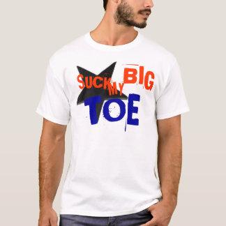SUCK, MY, BIG, TOE T-Shirt