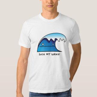 Suck my wake t-shirts