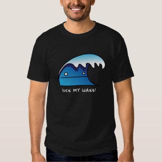 Suck my wake! tee shirt