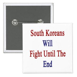 Sudcoreanos lucharán hasta el extremo pin
