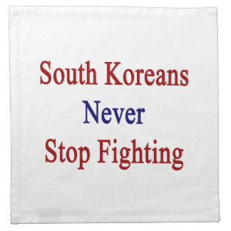 Sudcoreanos nunca paran el luchar servilleta