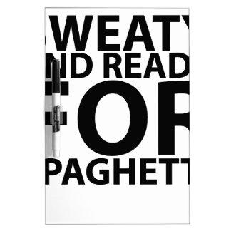 sudoroso y listo para los espaguetis tshirts.png pizarras blancas