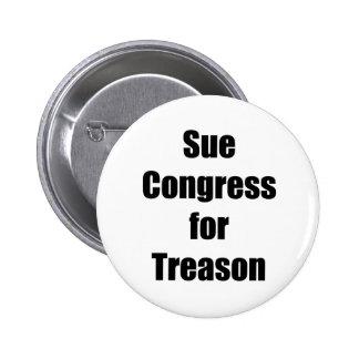 Sue Congress for Treason Pinback Button