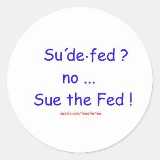 Sue the Fed Classic Round Sticker