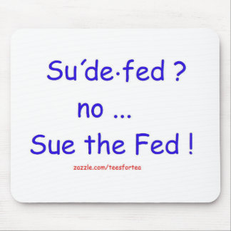 Sue the Fed Mouse Pad