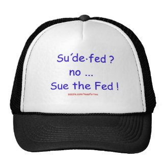 Sue the Fed Tea'd Off Trucker Hat