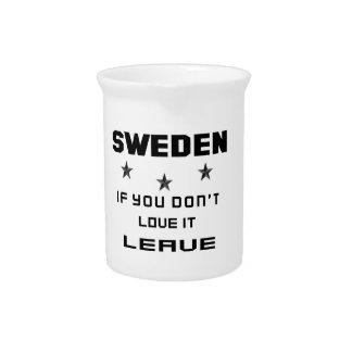 Suecia si usted no la ama, se va jarrón