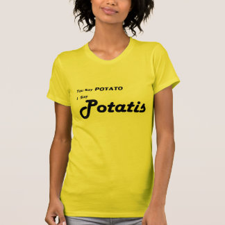 Sueco Potatis usted dice la patata Camisetas