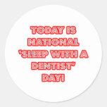 """""""Sueño con el día nacional de un dentista"""" Etiqueta Redonda"""
