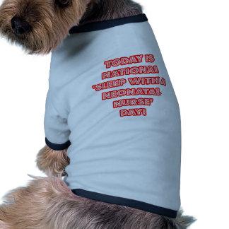 Sueño con el día nacional de una enfermera neonat camiseta de mascota