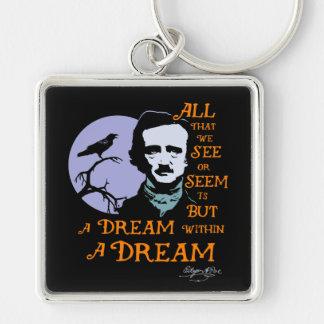 Sueño de Edgar Allan Poe dentro de una cita ideal Llavero Cuadrado Plateado