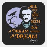 Sueño de Edgar Allan Poe dentro de una cita ideal Pegatina Cuadrada