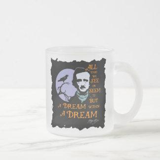 Sueño de Edgar Allan Poe dentro de una cita ideal Taza De Cristal