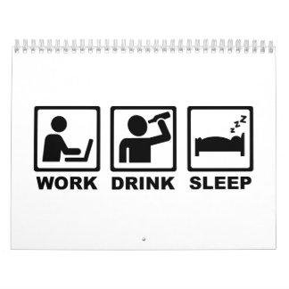 Sueño de la bebida del trabajo calendarios de pared