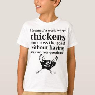 Sueño de un mundo donde los pollos pueden cruzar playera