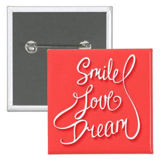 Sueño del amor de la sonrisa pin cuadrado