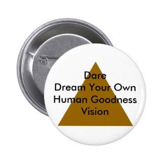 Sueño del atrevimiento sus propios regalos humanos pin