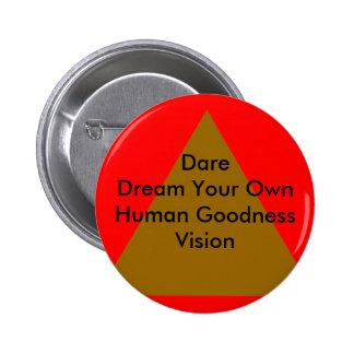 Sueño del atrevimiento sus propios regalos humanos pins