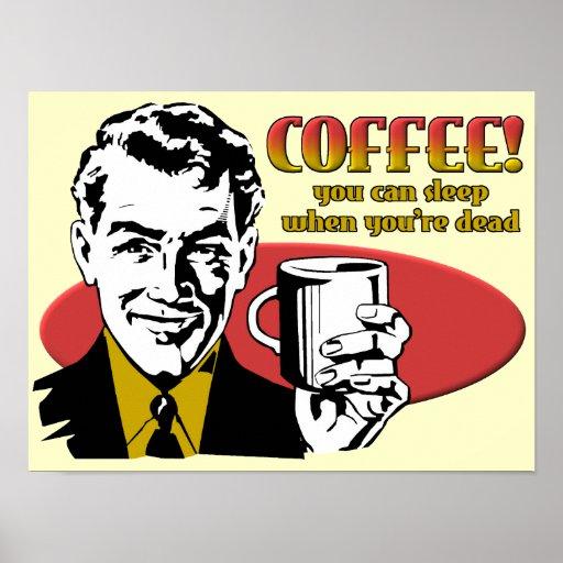 Sueño del café cuando usted es muestra absolutamen poster