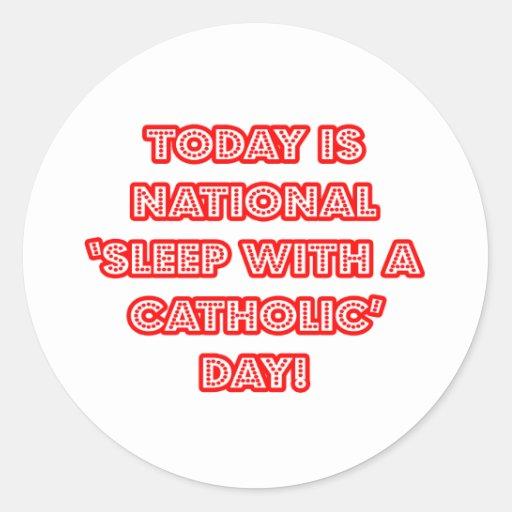 """Sueño nacional con"" un día católico Pegatinas Redondas"