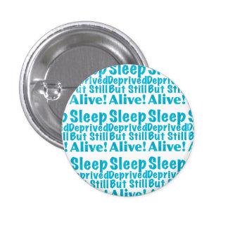 Sueño privado pero aún vivo en azul pin redondo de 1 pulgada