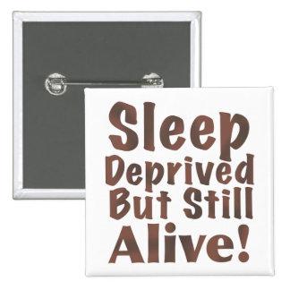 Sueño privado pero aún vivo en Brown Pin Cuadrado