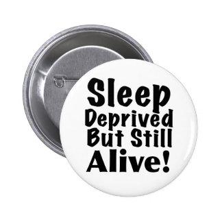 Sueño privado pero aún vivo pin redondo 5 cm