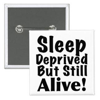 Sueño privado pero aún vivo pin cuadrado